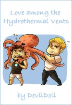 Love among the Hydrothermal Vents - DevilDoll