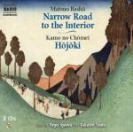 The Narrow Road to the Interior/Hojoki - Matsuo Bashō