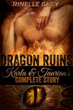 Dragon Ruins: Karla and Taurian's Complete Story - Rinelle Grey