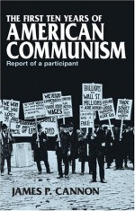 The First Ten Years of American Communism - James Cannon, Theodore Draper