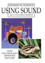 Using Sound - Sally Morgan, Adrian Morgan