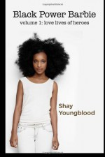 Black Power Barbie - Shay Youngblood
