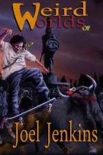 Weird Worlds of Joel Jenkins 2 (Volume 2) - Joel Jenkins, Morgan Abbot, MD Jackson