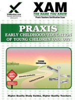 Praxis Early Childhood/Education of Young Children 020, 022 Teacher Certification Test Prep Study Guide - Sharon Wynne