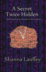 A Secret Twice Hidden - Shanna Lauffey