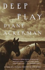 Deep Play - Diane Ackerman, Peter Sís