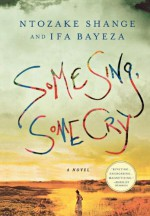 Some Sing, Some Cry - Ntozake Shange, Ifa Bayeza