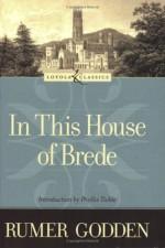 In This House of Brede - Rumer Godden