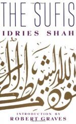 The Sufis - Idries Shah, Robert Graves