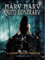 Mary Mary Quite Contrary - Cameron Jace