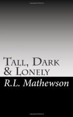 Tall, Dark & Lonely (Pyte/Sentinel #1) - R.L. Mathewson