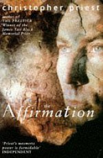 The Affirmation - Christopher Priest