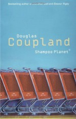 Shampoo Planet (Softcover) - Douglas Coupland