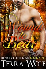 Wounds to Bear (A BBW Paranormal Shifter Romance) (Heart of The Bear Book 1) - Terra Wolf, Lily Marie
