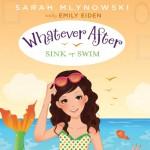 Sink or Swim: Whatever After, Book 3 - Sarah Mlynowski, Emily Eiden
