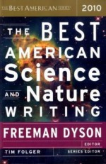 The Best American Science and Nature Writing 2010 - Freeman John Dyson, Tim Folger