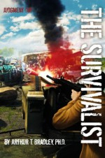 The Survivalist (Judgment Day) - Arthur Bradley