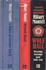 "Hilary Mantel Collection 3 Titles ""Wolf Hall"", ""Beyond Black"" And ""A Plac - Hilary Mantel"