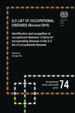 ILO List of Occupational Diseases, Revised 2010 (Occupational Safety and Health) - International Labor Office
