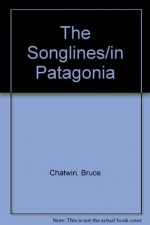 Songlines/In Patagonia: Boxed Set - Bruce Chatwin