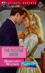 The Fugitive Bride (Cameron Utah) - Margaret Watson