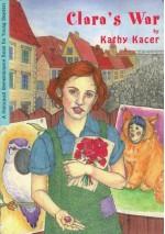 Clara's War - Kathy Kacer