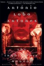 The Inquisitors' Manual - António Lobo Antunes, Richard Zenith