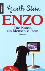 Enzo oder Die Kunst, ein Mensch zu sein - Garth Stein