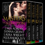 Masters of Seduction - Lara Adrian, Donna Grant, Laura Wright, Alexandra Ivy