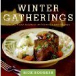 Winter Gatherings: Casual Food to Enjoy with Family and Friends - Rick Rodgers