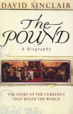 The Pound: A Biography: The Story of the Currency That Ruled the World - David Sinclair