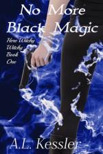 No More Black Magic - A.L. Kessler