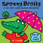 Spotty Brolly: A Mr Croc Book About Patterns - Jo Lodge
