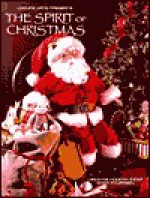 The Spirit of Christmas: Creative Holiday Ideas - Leisure Arts, Leisure Arts