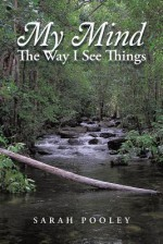 My Mind: The Way I See Things - Sarah Pooley