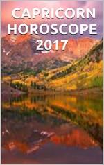山羊座の星占い CAPRICORN HOROSCOPE 2017: 英語 日本語バイリンガル版 English-Japanese Bilingual Edition - M. LAWRENCE
