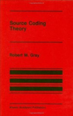 Source Coding Theory (The Springer International Series in Engineering and Computer Science) - Robert M. Gray