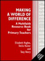 Making a World of Difference: A Multifaith Resource Book for Primary Teachers - Elizabeth Hughes