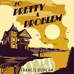 So Pretty a Problem - Francis Duncan, Geoffrey Beevers, Random House Audiobooks