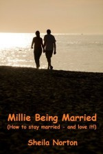 Millie Being Married (How to stay married - and love it!) (The Sisters series) - Sheila Norton