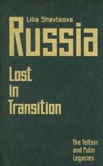 Russia--Lost in Transition: The Yeltsin and Putin Legacies - Lili'ia Fedorovna Shev'tsova, Arch Tait