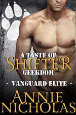 A Taste of Shifter Geekdom: Shifter Romance (Vanguard Elite Book 2) - Annie Nicholas