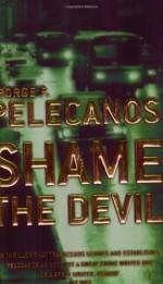 Shame the Devil - George Pelecanos