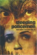 Sleeping Policemen - Dale Bailey, Jack Slay Jr.