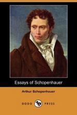 Essays of Schopenhauer - Arthur Schopenhauer, Mrs. Rudolf Dircks