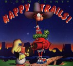 Happy Trails - Berkeley Breathed
