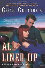 By Cora Carmack All Lined Up: A Rusk University Novel - Cora Carmack