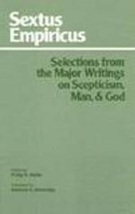 Selections from the Major Writings on Skepticism, Man, & God - Sextus Empiricus, Philip P. Hallie, Sanford G. Etheridge