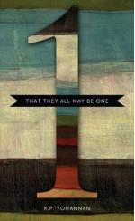 That They All May Be One - K.P. Yohannan