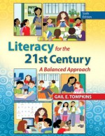 Literacy for the 21st Century: A Balanced Approach (6th Edition) - Gail E. Tompkins